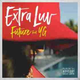 Future - Extra Luv (CDQ) Ft. YG